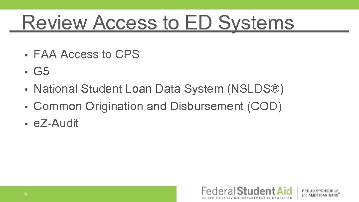 Review Access to ED Systems • • • 9 FAA Access to CPS G