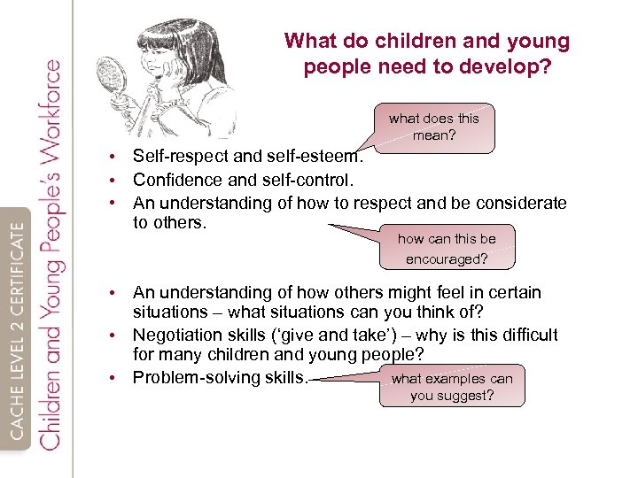 What do children and young people need to develop? what does this mean? •