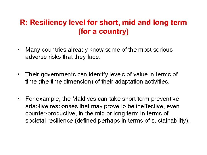 R: Resiliency level for short, mid and long term (for a country) • Many