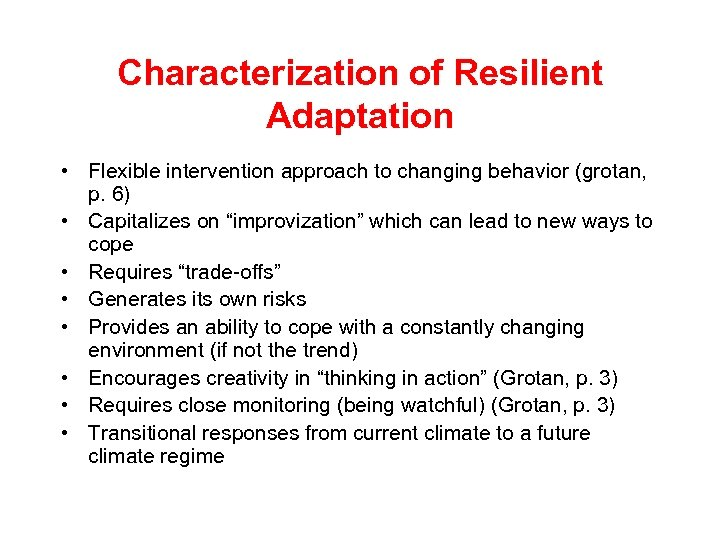 Characterization of Resilient Adaptation • Flexible intervention approach to changing behavior (grotan, p. 6)