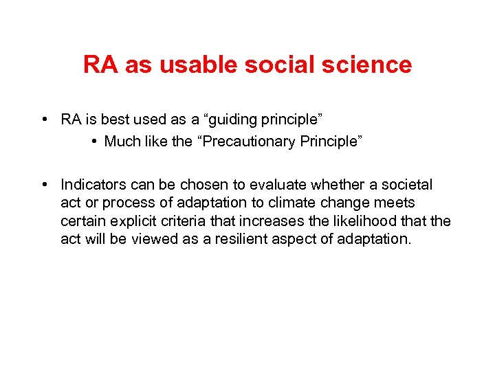"""RA as usable social science • RA is best used as a """"guiding principle"""""""