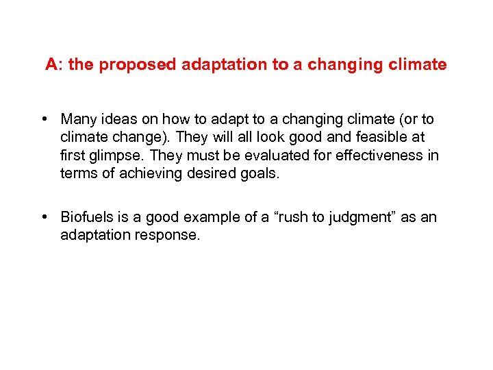 A: the proposed adaptation to a changing climate • Many ideas on how to