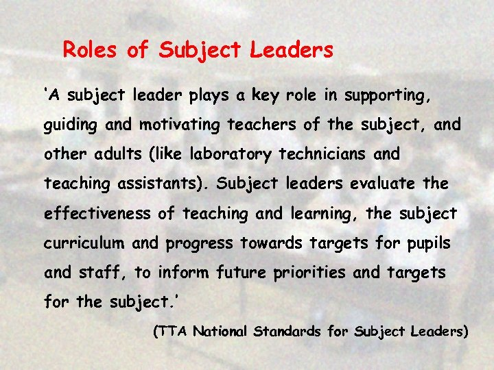 Roles of Subject Leaders 'A subject leader plays a key role in supporting, guiding