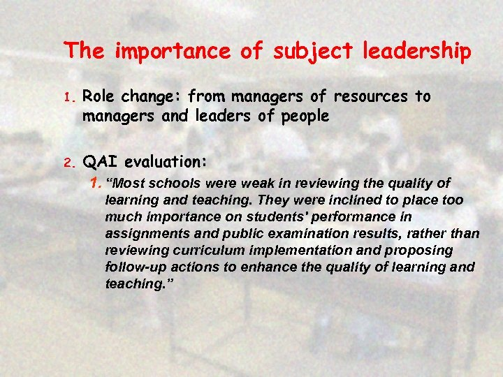 The importance of subject leadership 1. Role change: from managers of resources to managers