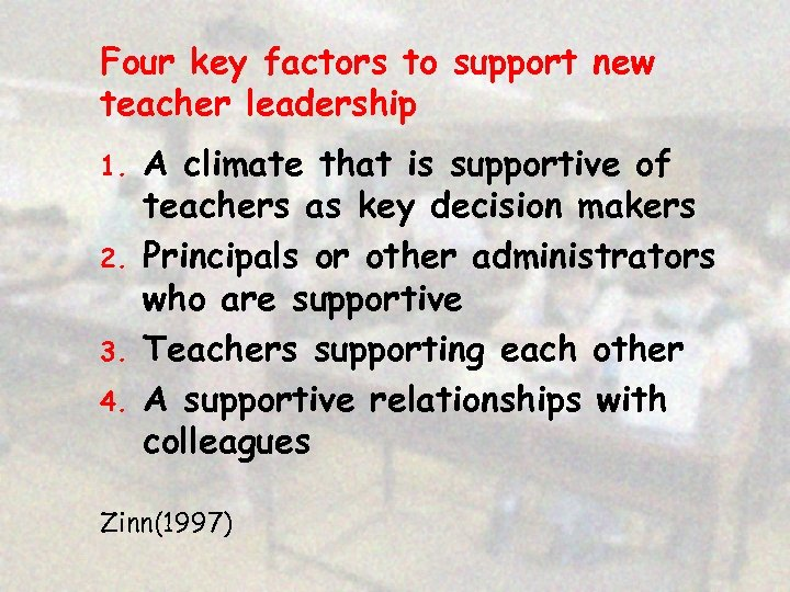 Four key factors to support new teacher leadership 1. 2. 3. 4. A climate