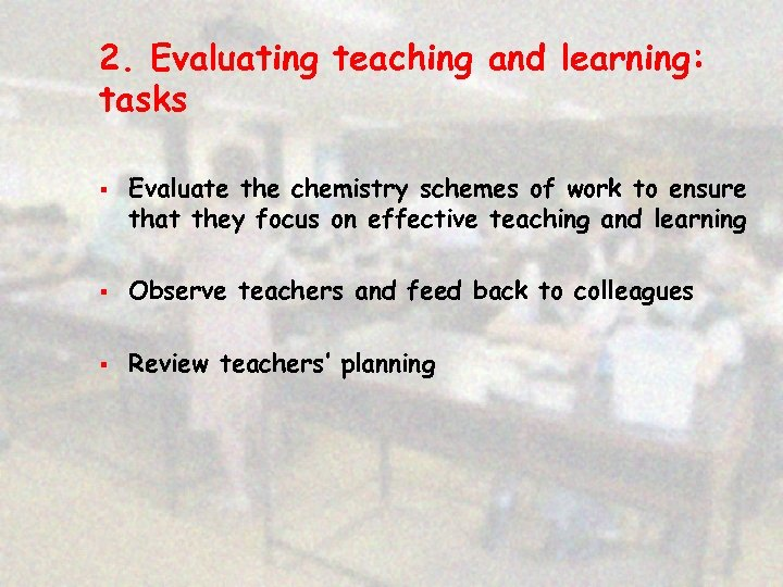2. Evaluating teaching and learning: tasks § Evaluate the chemistry schemes of work to
