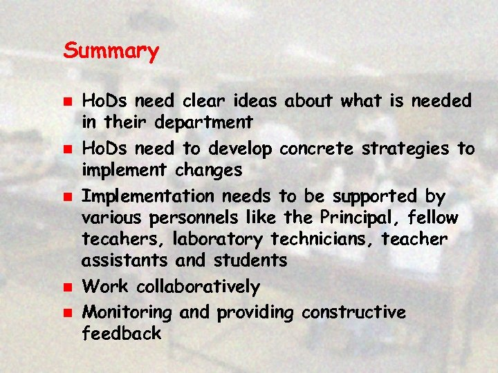 Summary n n n Ho. Ds need clear ideas about what is needed in