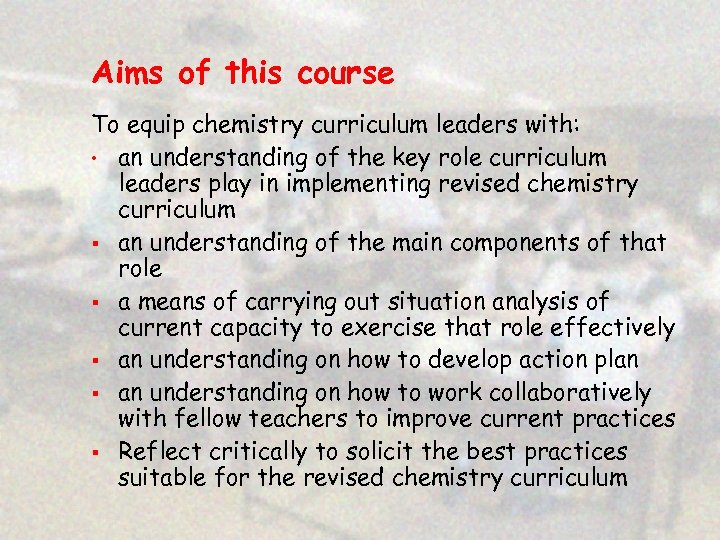 Aims of this course To equip chemistry curriculum leaders with: • an understanding of