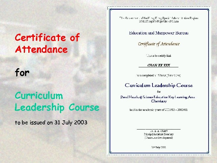 Certificate of Attendance for Curriculum Leadership Course to be issued on 31 July 2003