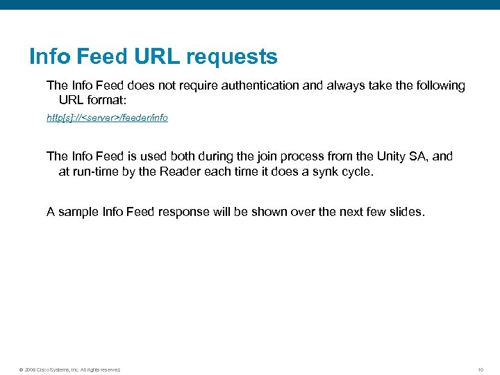 Info Feed URL requests The Info Feed does not require authentication and always take