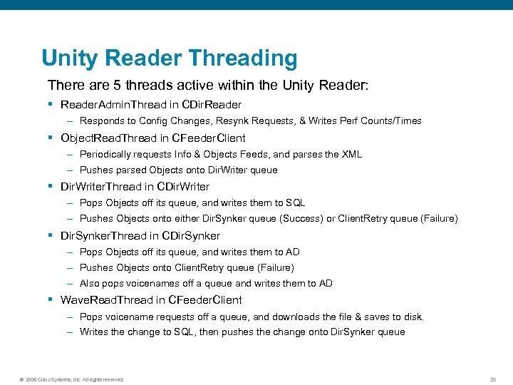 Unity Reader Threading There are 5 threads active within the Unity Reader: § Reader.