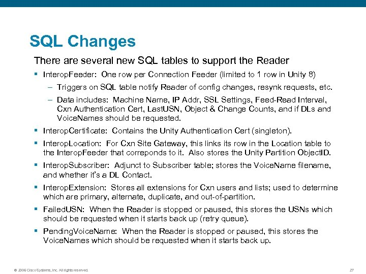 SQL Changes There are several new SQL tables to support the Reader § Interop.