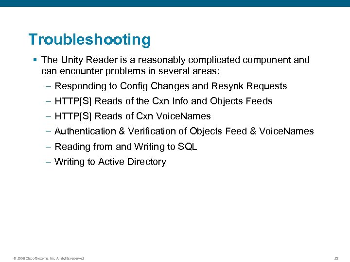 Troubleshooting § The Unity Reader is a reasonably complicated component and can encounter problems