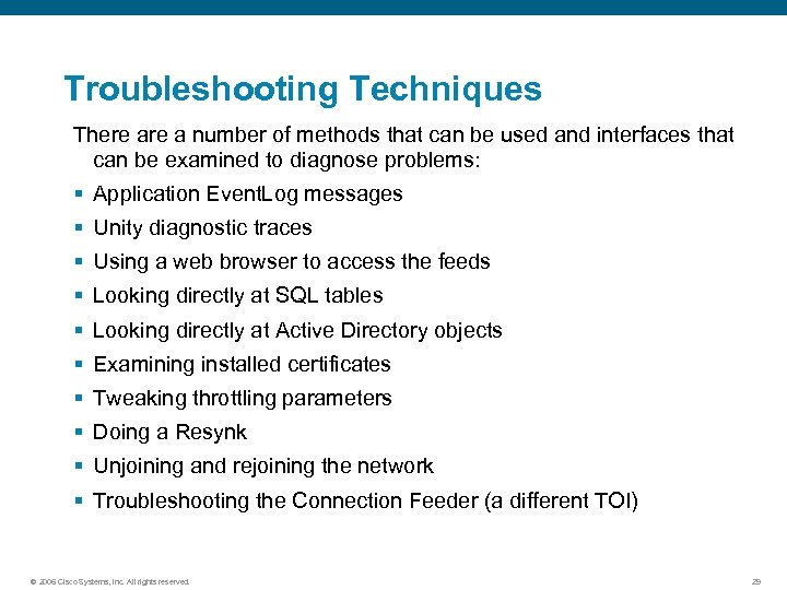 Troubleshooting Techniques There a number of methods that can be used and interfaces that