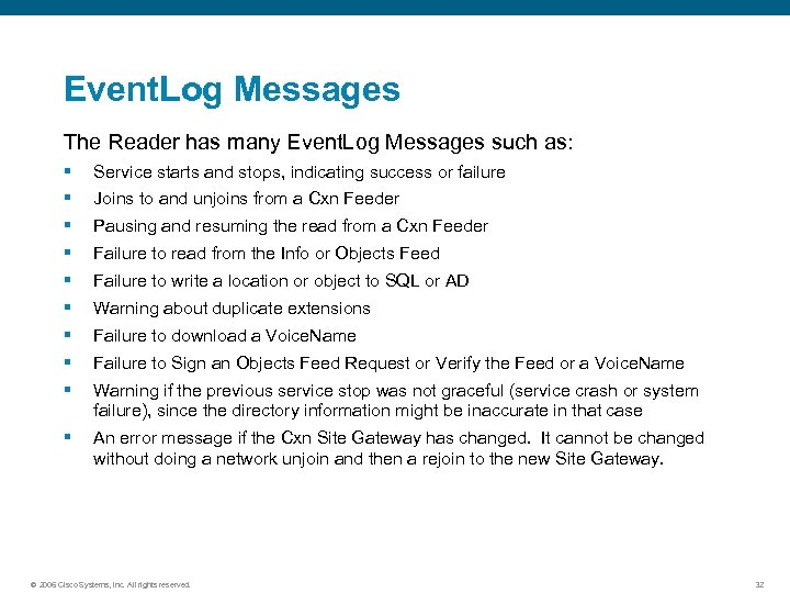 Event. Log Messages The Reader has many Event. Log Messages such as: § Service