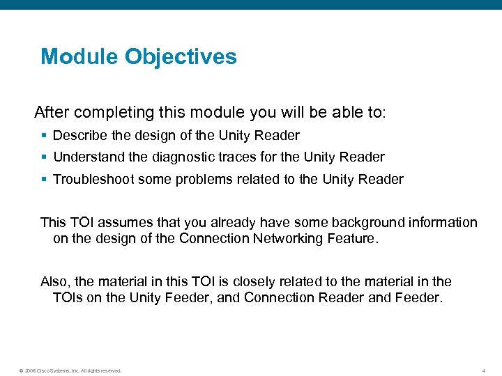Module Objectives After completing this module you will be able to: § Describe the
