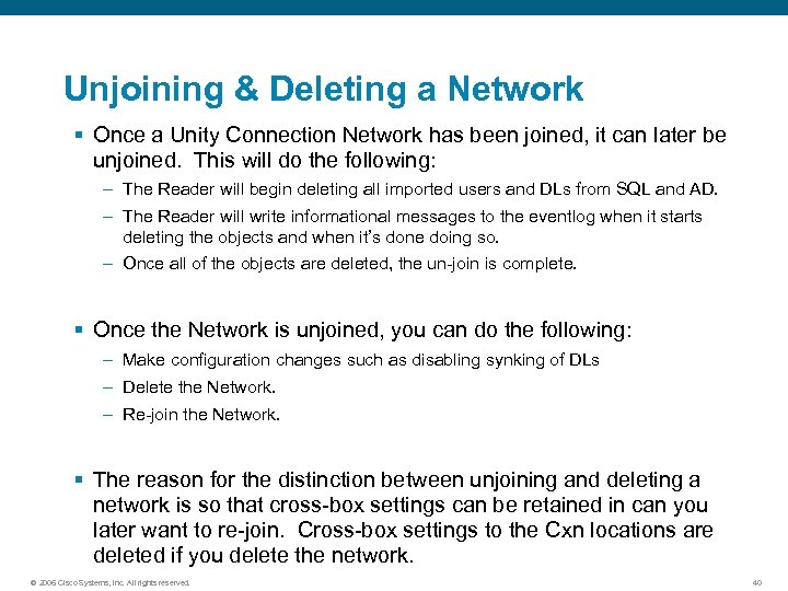 Unjoining & Deleting a Network § Once a Unity Connection Network has been joined,