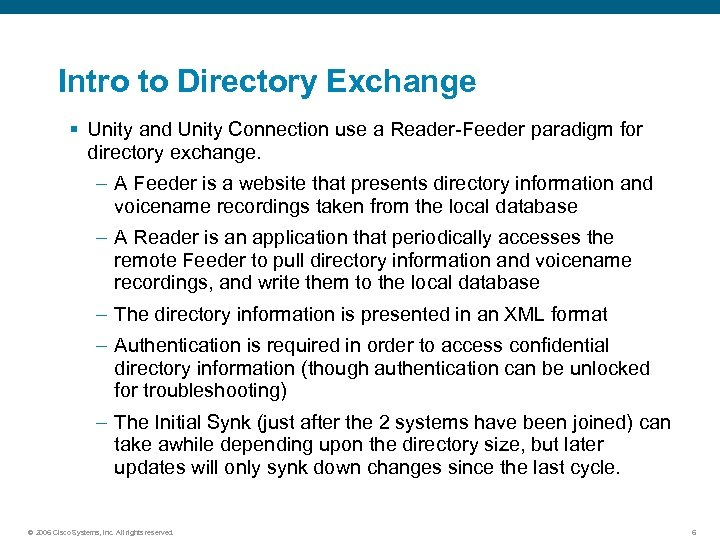 Intro to Directory Exchange § Unity and Unity Connection use a Reader-Feeder paradigm for
