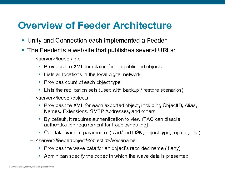 Overview of Feeder Architecture § Unity and Connection each implemented a Feeder § The