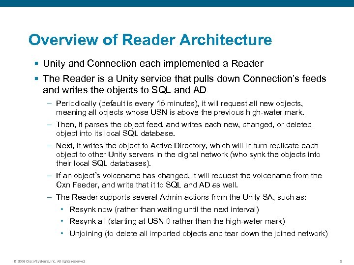 Overview of Reader Architecture § Unity and Connection each implemented a Reader § The