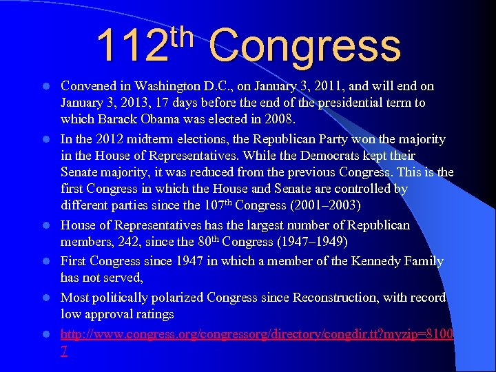 th 112 l l l Congress Convened in Washington D. C. , on January