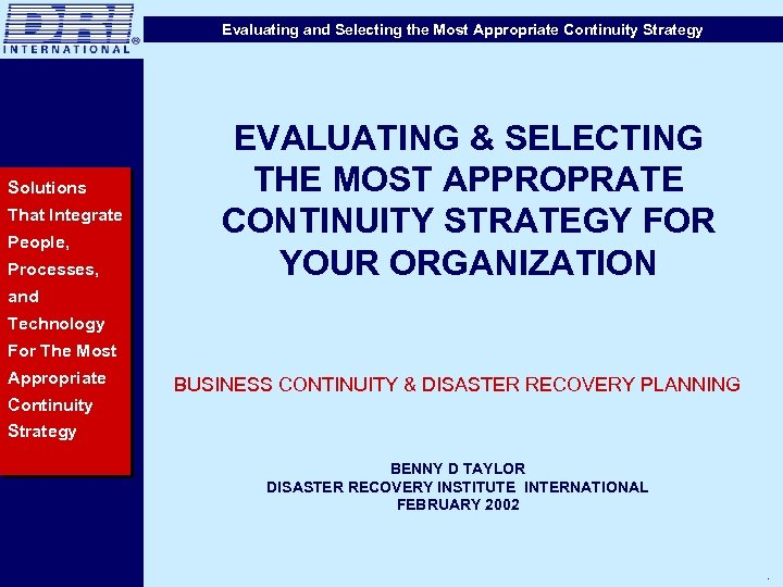Evaluating and Selecting the Most Appropriate Continuity Strategy Solutions That Integrate People, Processes, EVALUATING