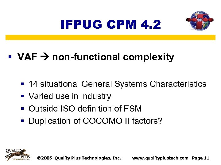 IFPUG CPM 4. 2 § VAF non-functional complexity § § 14 situational General Systems