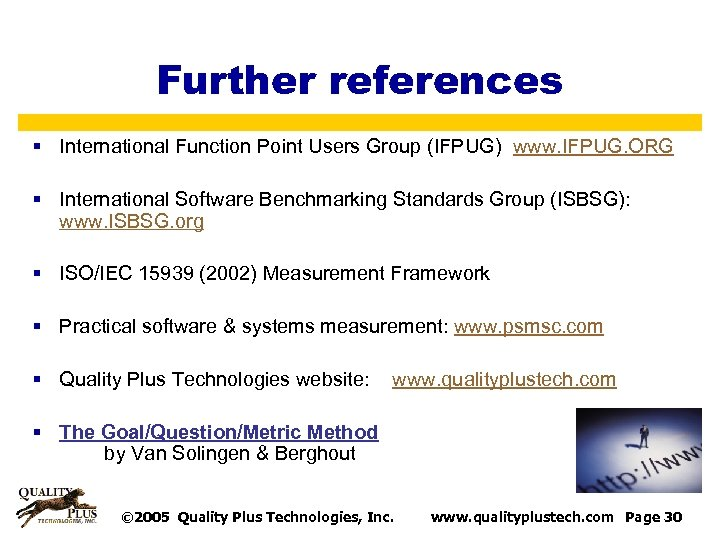 Further references § International Function Point Users Group (IFPUG) www. IFPUG. ORG § International