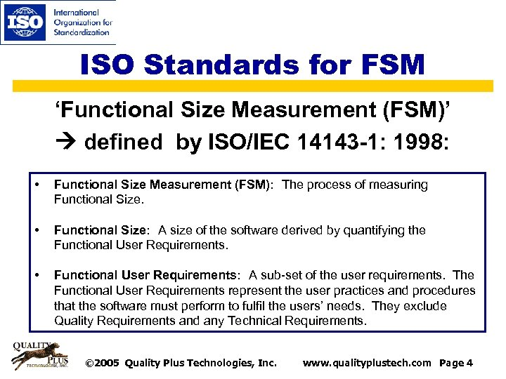 ISO Standards for FSM 'Functional Size Measurement (FSM)' defined by ISO/IEC 14143 -1: 1998: