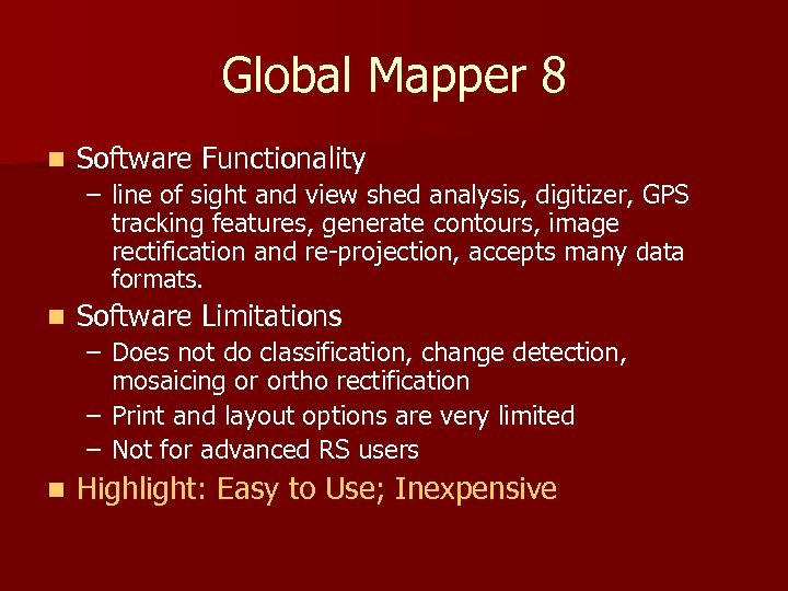 Global Mapper 8 n Software Functionality – line of sight and view shed analysis,