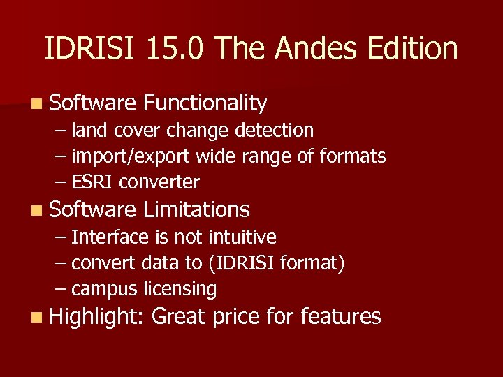 IDRISI 15. 0 The Andes Edition n Software Functionality – land cover change detection
