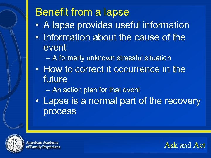 Benefit from a lapse • A lapse provides useful information • Information about the