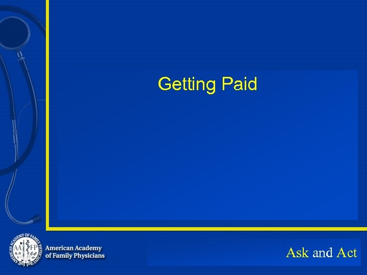 Getting Paid Ask and Act