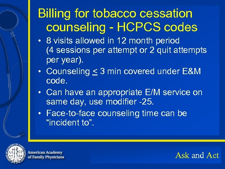 Billing for tobacco cessation counseling - HCPCS codes • 8 visits allowed in 12