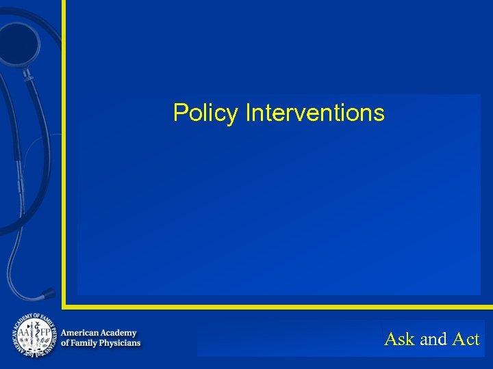 Policy Interventions Ask and Act