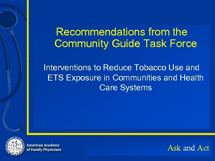 Recommendations from the Community Guide Task Force Interventions to Reduce Tobacco Use and ETS