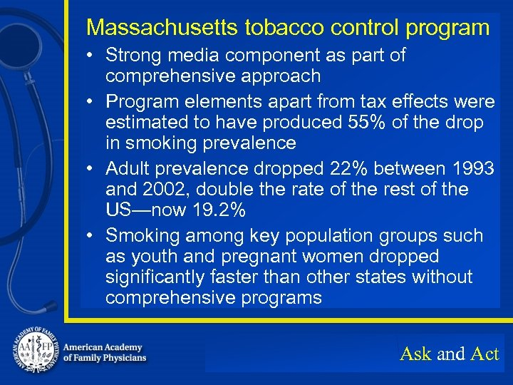 Massachusetts tobacco control program • Strong media component as part of comprehensive approach •