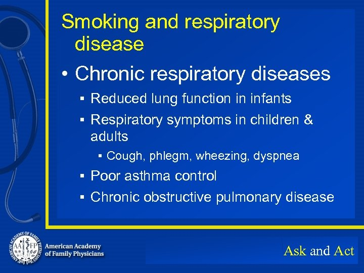 Smoking and respiratory disease • Chronic respiratory diseases § Reduced lung function in infants