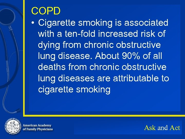 COPD • Cigarette smoking is associated with a ten-fold increased risk of dying from