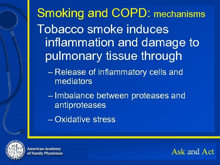 Smoking and COPD: mechanisms Tobacco smoke induces inflammation and damage to pulmonary tissue through