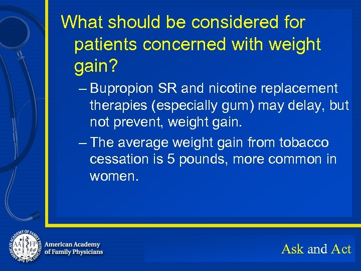 What should be considered for patients concerned with weight gain? – Bupropion SR and