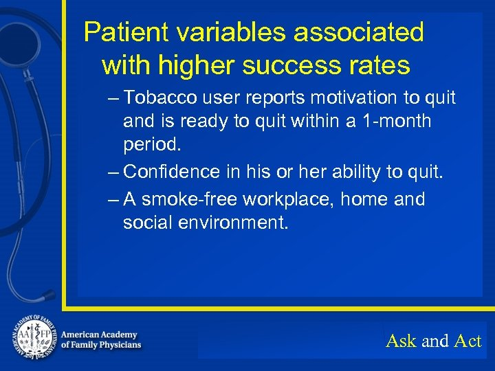 Patient variables associated with higher success rates – Tobacco user reports motivation to quit