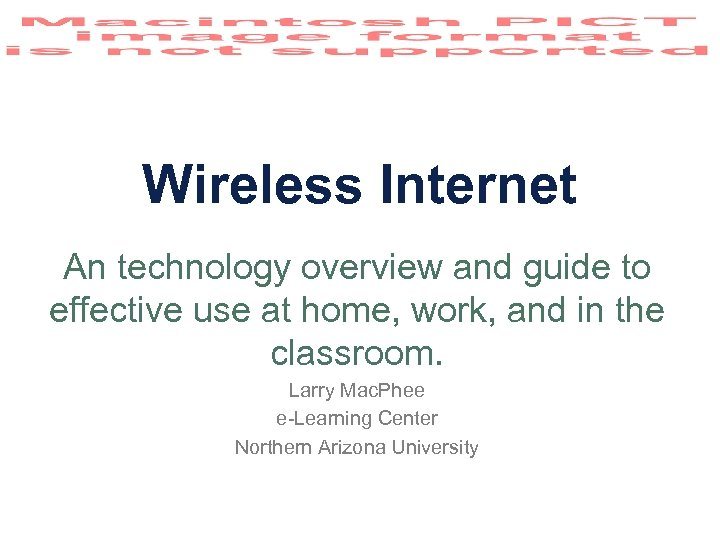 Wireless Internet An technology overview and guide to effective use at home, work, and