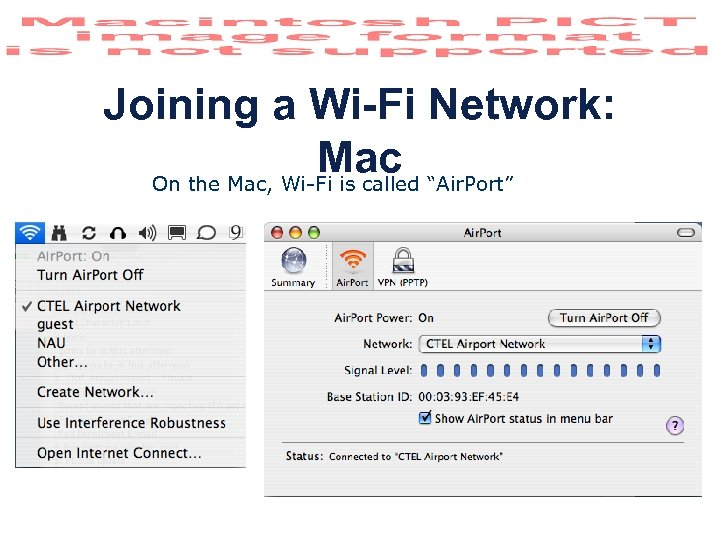 "Joining a Wi-Fi Network: Mac ""Air. Port"" On the Mac, Wi-Fi is called"