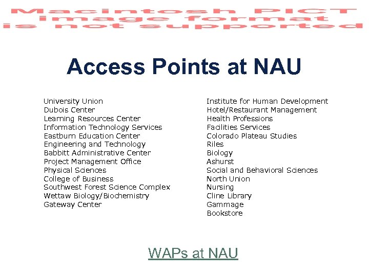 Access Points at NAU University Union Dubois Center Learning Resources Center Information Technology Services