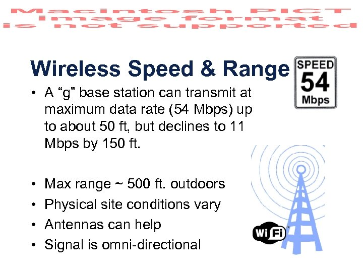 "Wireless Speed & Range • A ""g"" base station can transmit at maximum data"