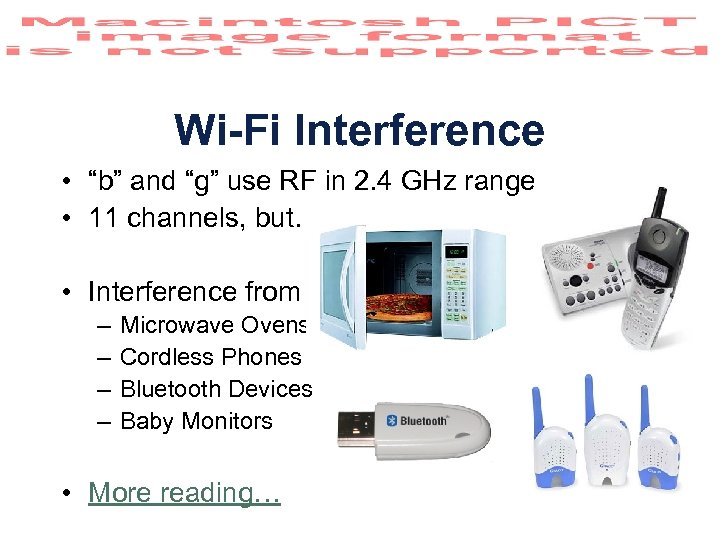 "Wi-Fi Interference • ""b"" and ""g"" use RF in 2. 4 GHz range •"