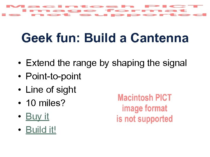 Geek fun: Build a Cantenna • • • Extend the range by shaping the