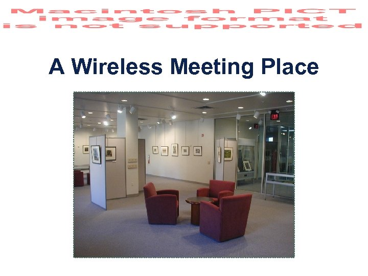 A Wireless Meeting Place