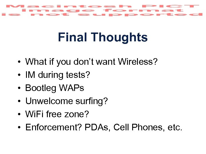 Final Thoughts • • • What if you don't want Wireless? IM during tests?